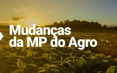 Novidades e oportunidades da MP do Agro