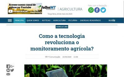 Folha MT – Como a tecnologia revoluciona o monitoramento agrícola?