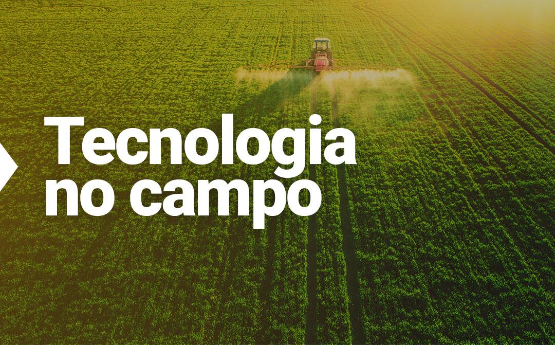 Tecnologia no campo impulsiona recordes de produção
