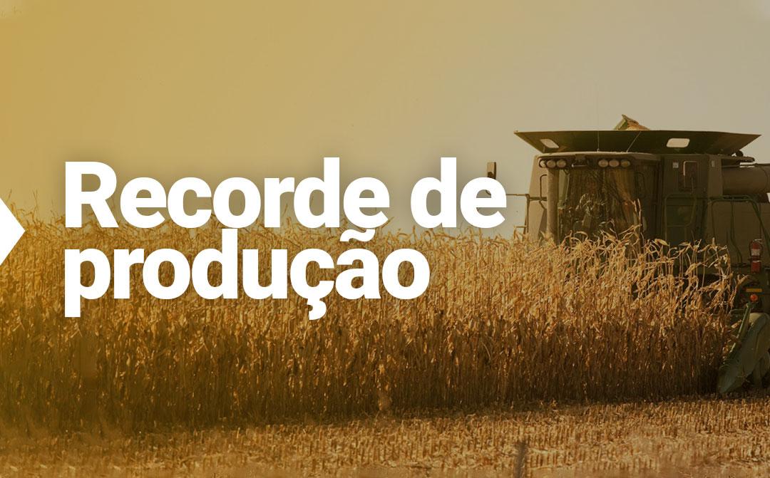 Agronegócio segue registrando recordes de produção