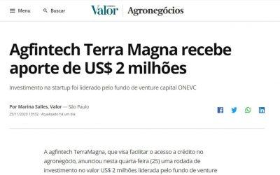 Valor Econômico – Agfintech Terra Magna recebe aporte de US$ 2 milhões