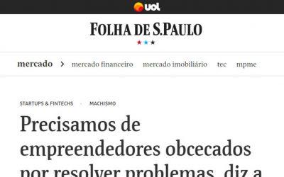 Folha de São Paulo – Precisamos de empreendedores obcecados por resolver problemas, diz a investidora Lara Lemann