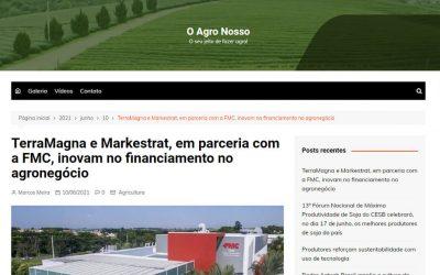 O Agro Nosso – TerraMagna e Markestrat, em parceria com a FMC, inovam no financiamento no agronegócio